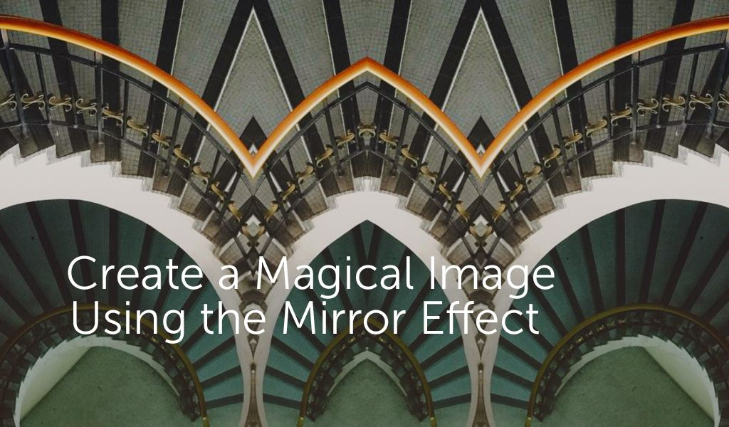 mirror effect editing tutorial